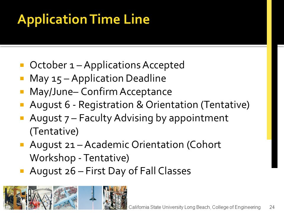 Applications accepted via www.csumentor.eduwww.csumentor.edu Once Registered – select CSU, Long Beach campus Next, select Special Sessions Degree Program Choose either Electrical or Mechanical Engineering California State University Long Beach, College of Engineering25 ApplicationsCSUMentor