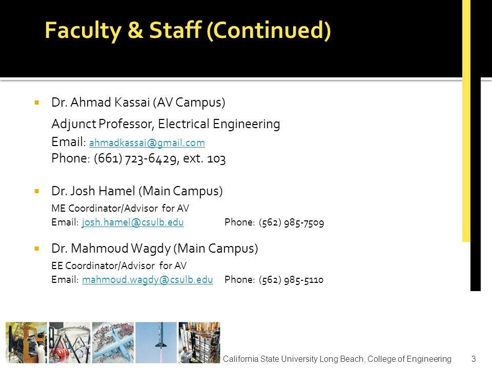  Dr. Ahmad Kassai (AV Campus) Adjunct Professor, Electrical Engineering Email: ahmadkassai@gmail.com ahmadkassai@gmail.com Phone: (661) 723-6429, ext