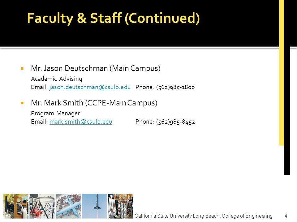  Mr. Jason Deutschman (Main Campus) Academic Advising Email: jason.deutschman@csulb.eduPhone: (562)985-1800jason.deutschman@csulb.edu  Mr. Mark Smit