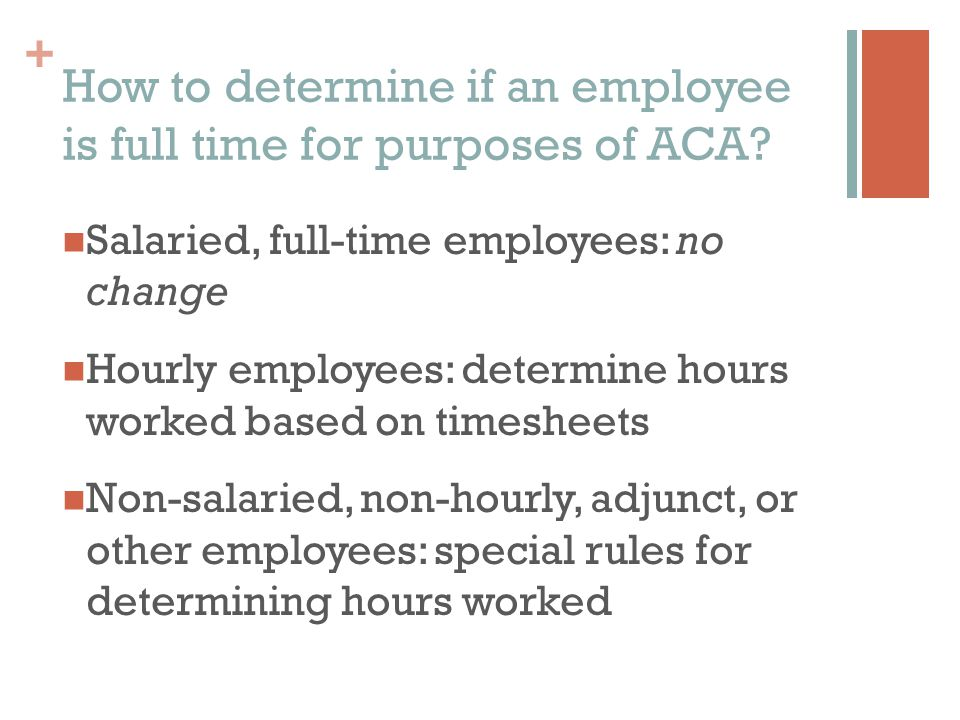 + How to determine if an employee is full time for purposes of ACA.
