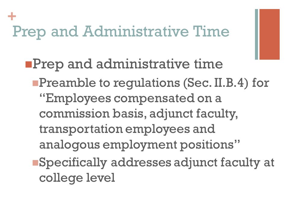 + Prep and Administrative Time Prep and administrative time Preamble to regulations (Sec.