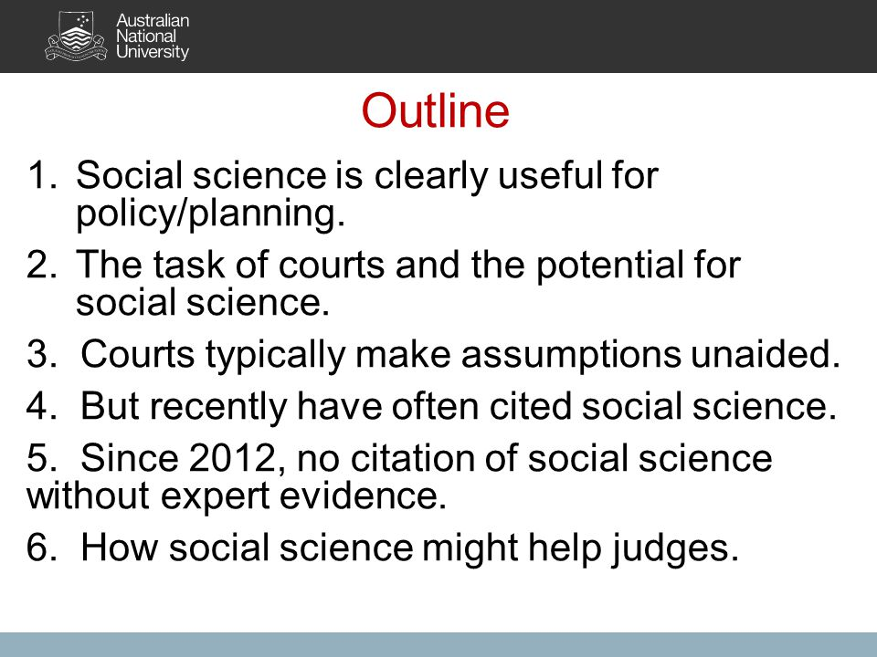 Outline 1.Social science is clearly useful for policy/planning.