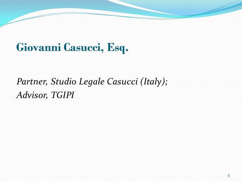 Partner, Studio Legale Casucci (Italy); Advisor, TGIPI Giovanni Casucci, Esq. 9