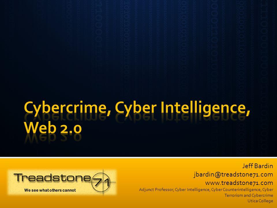 Treadstone 71 LLC© Jeff Bardin jbardin@treadstone71.com www.treadstone71.com Adjunct Professor, Cyber Intelligence, Cyber Counterintelligence, Cyber Terrorism and Cybercrime Utica College