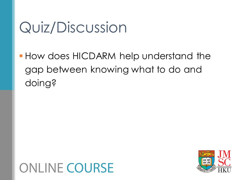 How does HICDARM help understand the gap between knowing what to do and doing? Quiz/Discussion
