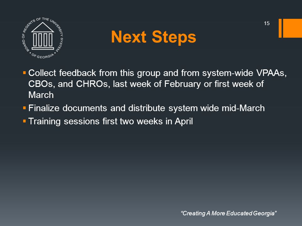 """Creating A More Educated Georgia"" Next Steps  Collect feedback from this group and from system-wide VPAAs, CBOs, and CHROs, last week of February or"