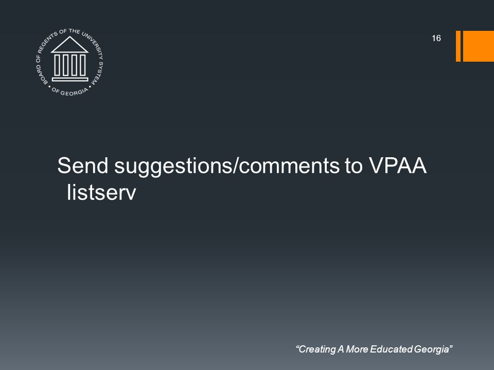 """Creating A More Educated Georgia"" Send suggestions/comments to VPAA listserv 16"