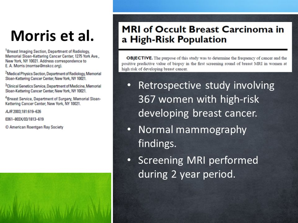 Morris et al. Retrospective study involving 367 women with high-risk developing breast cancer.