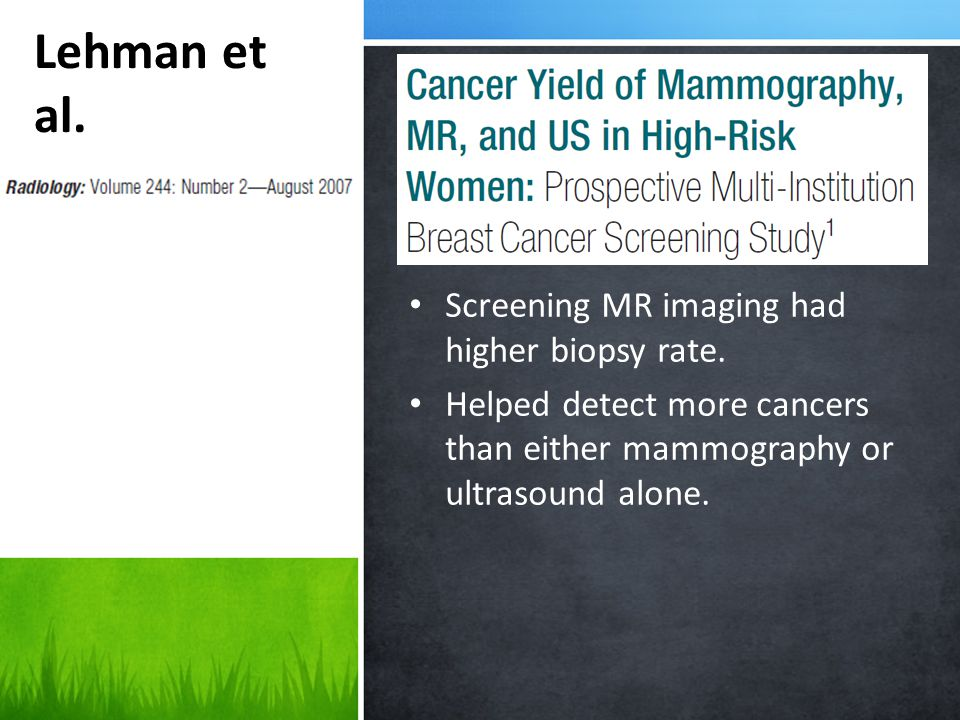 Lehman et al. Screening MR imaging had higher biopsy rate.