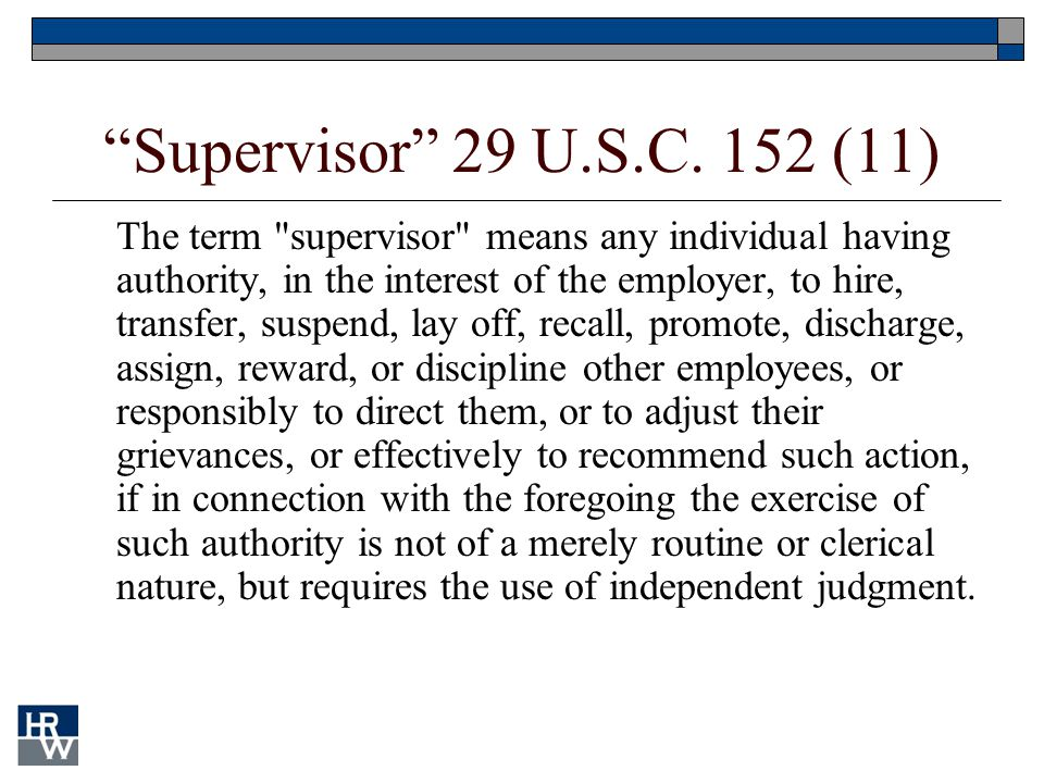 """Supervisor"" 29 U.S.C. 152 (11) The term"