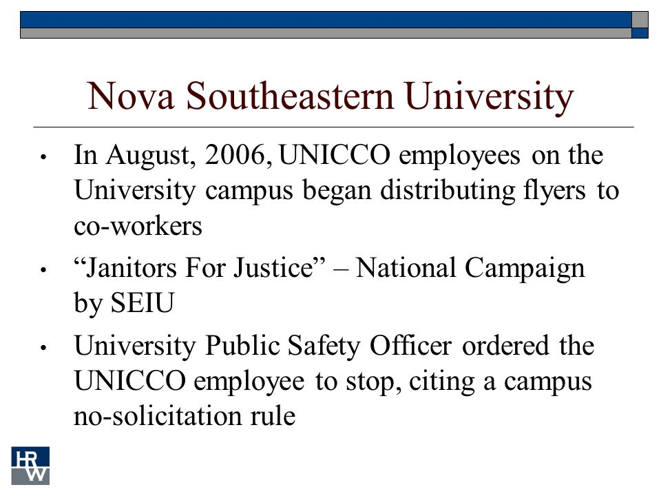 "Nova Southeastern University In August, 2006, UNICCO employees on the University campus began distributing flyers to co-workers ""Janitors For Justice"""
