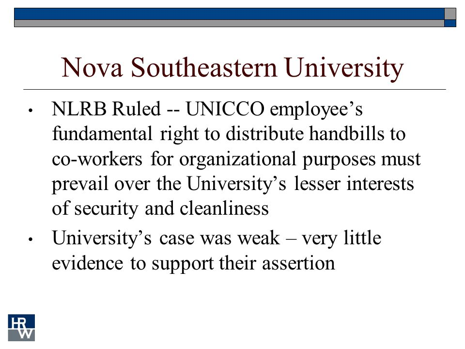 Nova Southeastern University NLRB Ruled -- UNICCO employee's fundamental right to distribute handbills to co-workers for organizational purposes must