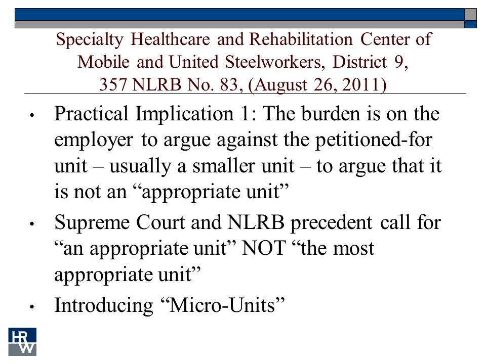 Specialty Healthcare and Rehabilitation Center of Mobile and United Steelworkers, District 9, 357 NLRB No. 83, (August 26, 2011) Practical Implication