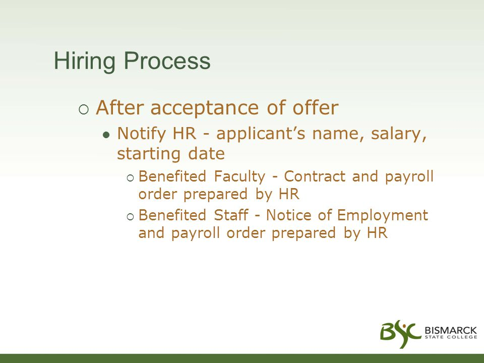Hiring Process  After acceptance of offer Notify HR - applicant's name, salary, starting date  Benefited Faculty - Contract and payroll order prepar