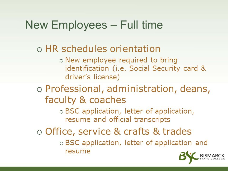 New Employees – Full time  HR schedules orientation  New employee required to bring identification (i.e.