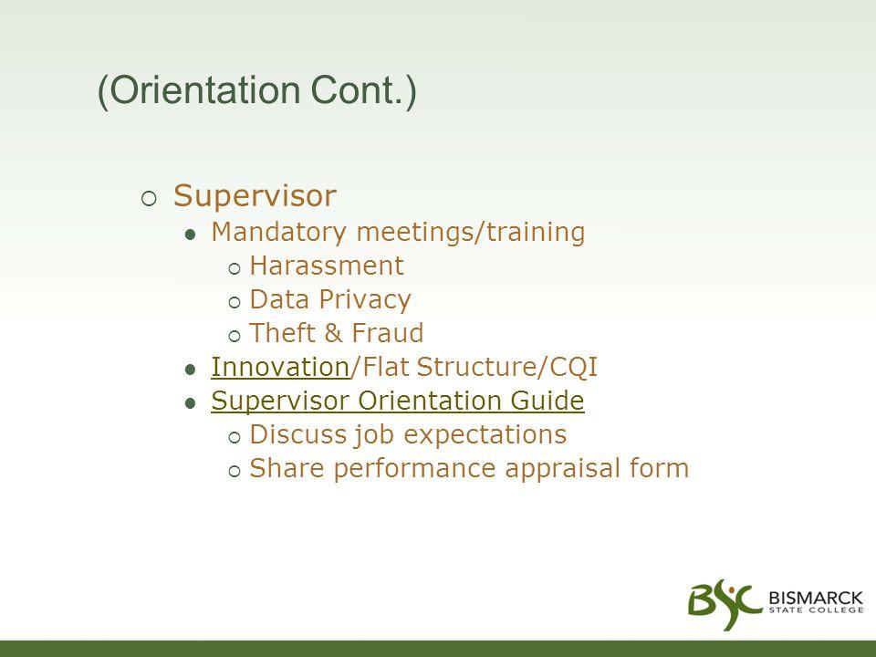  Supervisor Mandatory meetings/training  Harassment  Data Privacy  Theft & Fraud Innovation/Flat Structure/CQI Innovation Supervisor Orientation G