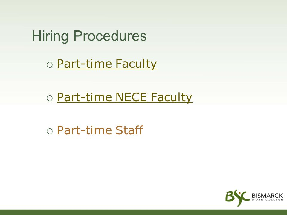 Hiring Procedures  Part-time Faculty Part-time Faculty  Part-time NECE Faculty Part-time NECE Faculty  Part-time Staff