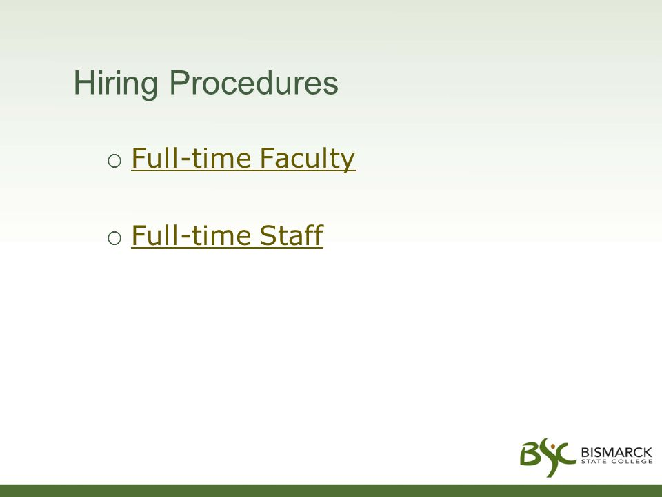 Hiring Procedures  Full-time Faculty Full-time Faculty  Full-time Staff Full-time Staff