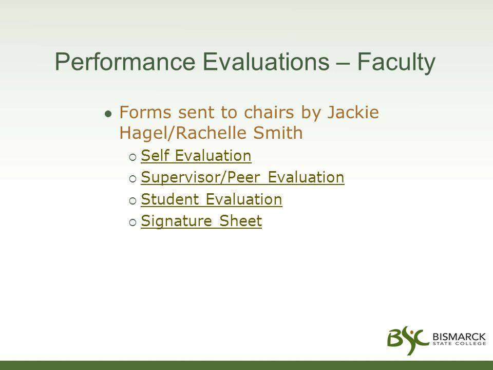 Performance Evaluations – Faculty Forms sent to chairs by Jackie Hagel/Rachelle Smith  Self Evaluation Self Evaluation  Supervisor/Peer Evaluation S