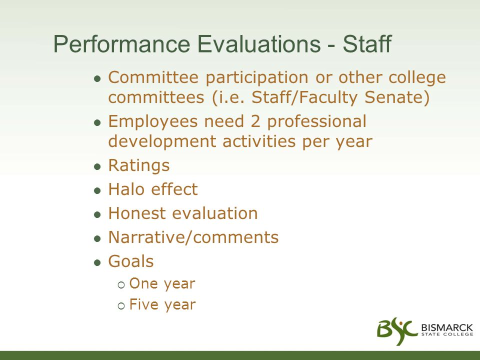 Performance Evaluations - Staff Committee participation or other college committees (i.e. Staff/Faculty Senate) Employees need 2 professional developm