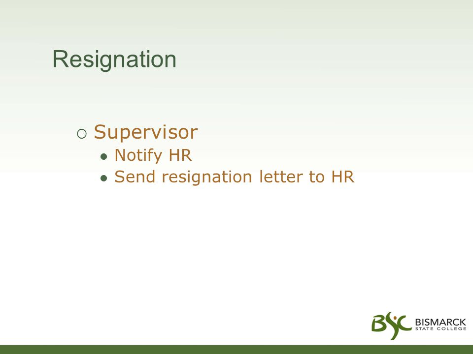 Resignation  Supervisor Notify HR Send resignation letter to HR