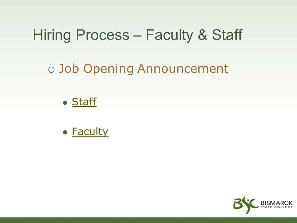 Hiring Process – Faculty & Staff  Job Opening Announcement Staff Faculty