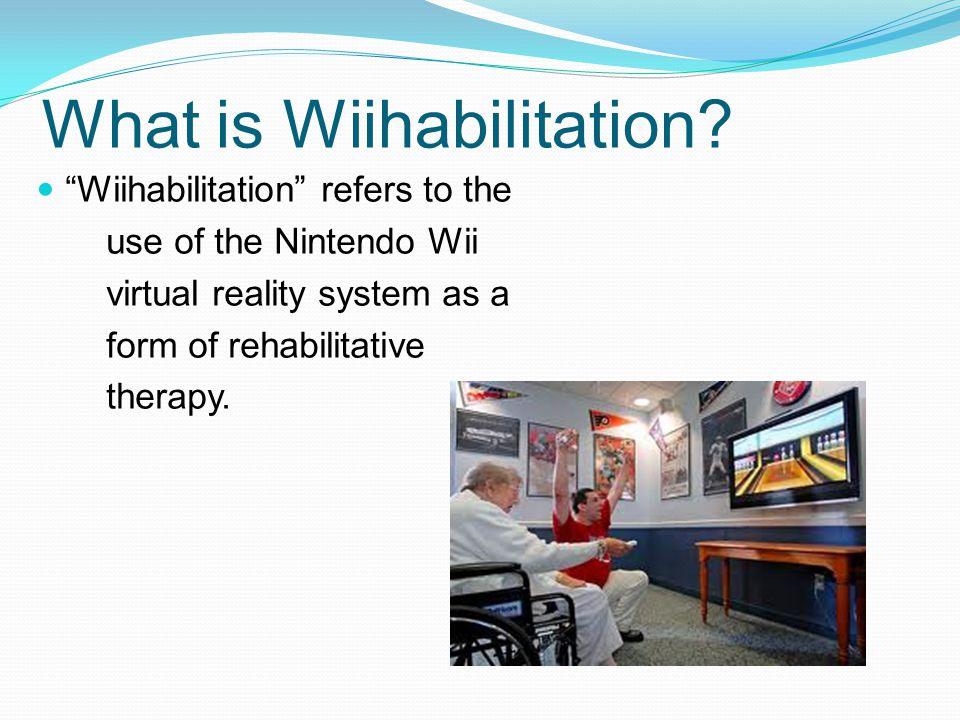 What is Wiihabilitation.