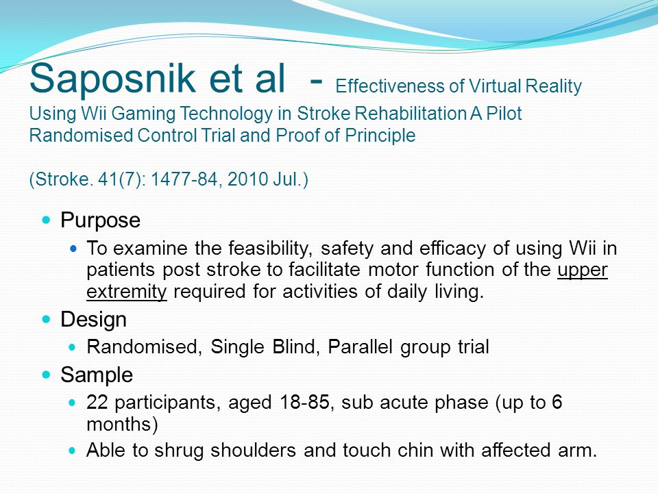 Saposnik et al - Effectiveness of Virtual Reality Using Wii Gaming Technology in Stroke Rehabilitation A Pilot Randomised Control Trial and Proof of Principle (Stroke.