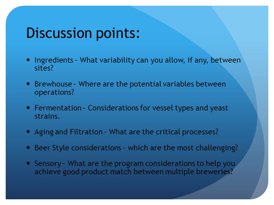 Discussion points: Ingredients – What variability can you allow, if any, between sites.