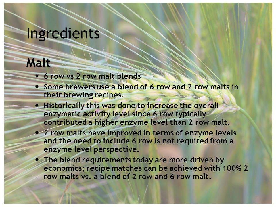 Ingredients Adjuncts If a recipe has a % of the extract derived from an adjunct such as corn or rice you will want to maintain this ratio vs.