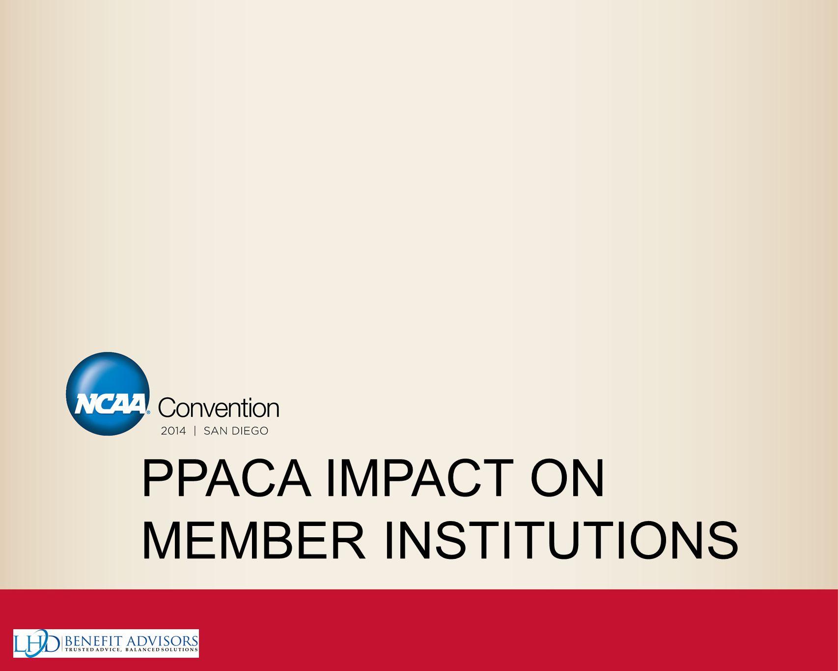 PPACA IMPACT ON MEMBER INSTITUTIONS