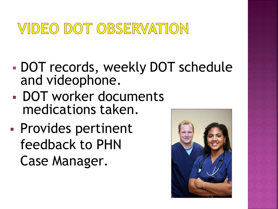  DOT records, weekly DOT schedule and videophone.