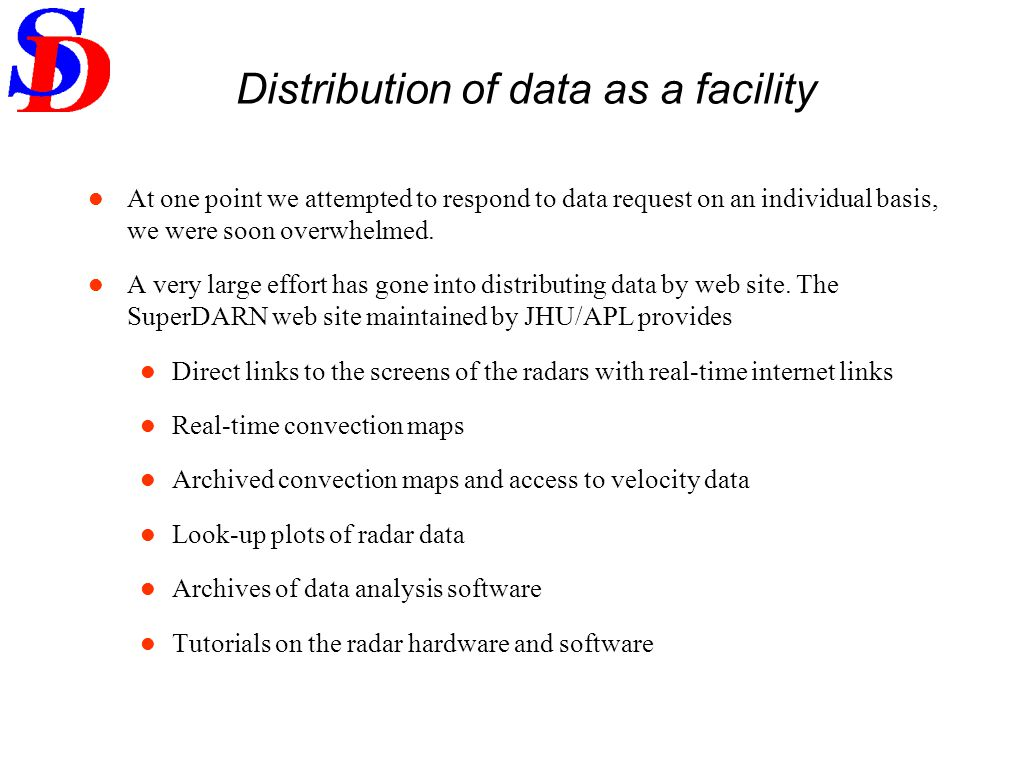 Distribution of data as a facility At one point we attempted to respond to data request on an individual basis, we were soon overwhelmed. A very large