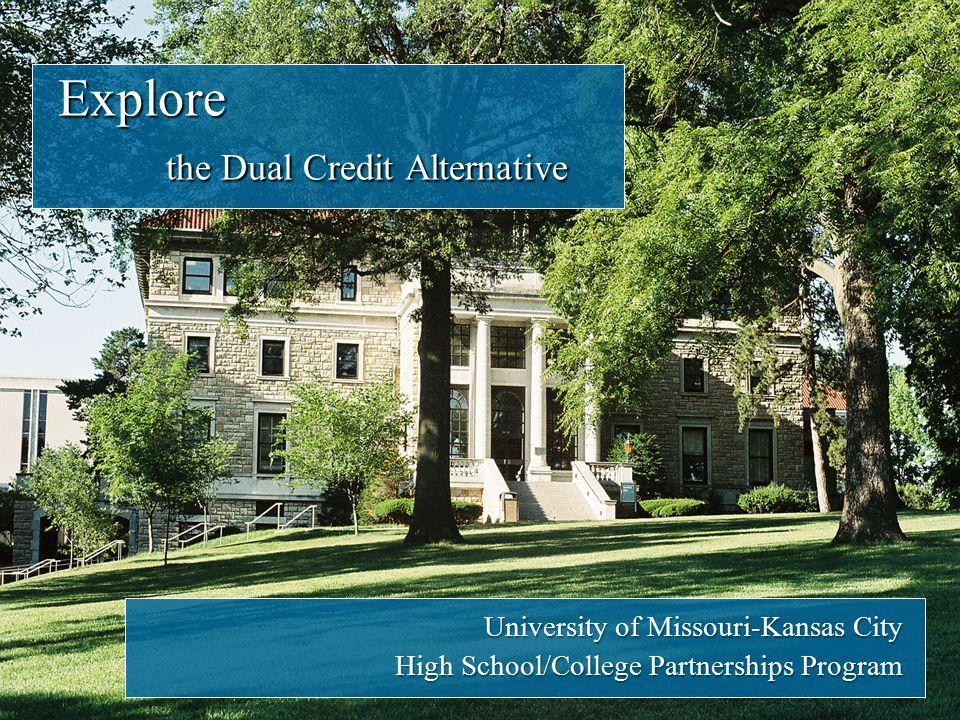 Explore the Dual Credit Alternative University of Missouri-Kansas City High School/College Partnerships Program