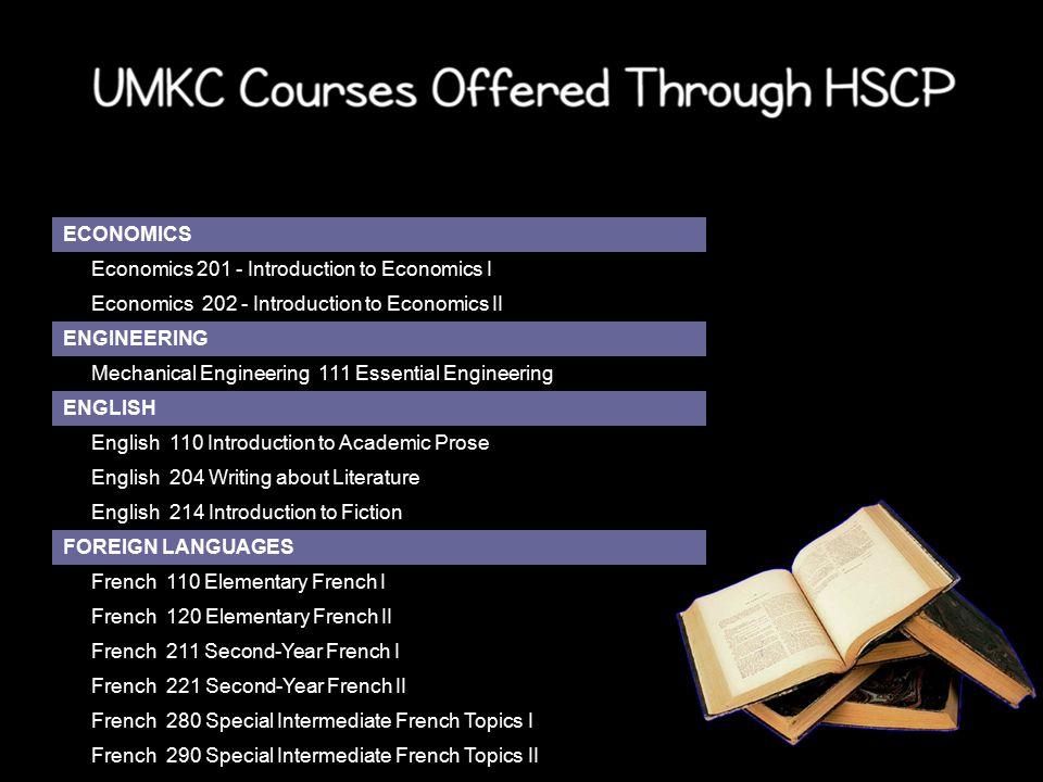 ECONOMICS Economics 201 - Introduction to Economics I Economics 202 - Introduction to Economics II ENGINEERING Mechanical Engineering 111 Essential En