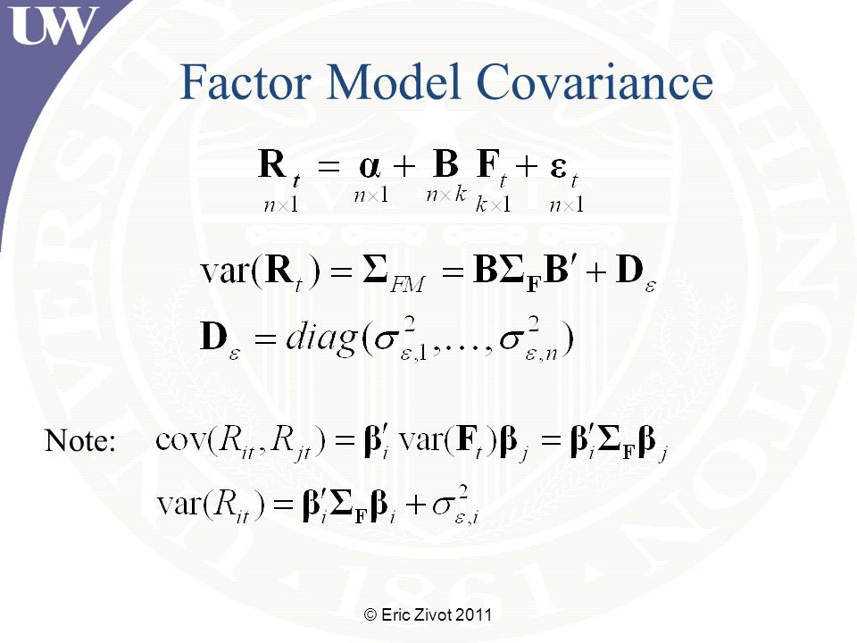 Factor Model Covariance © Eric Zivot 2011 Note: