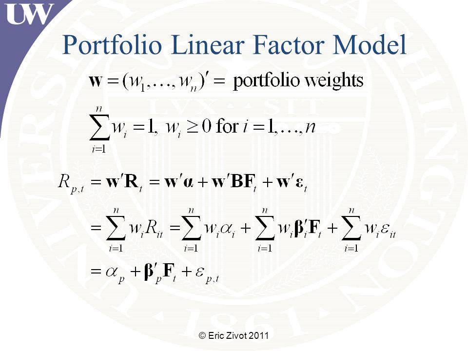 Portfolio Linear Factor Model © Eric Zivot 2011