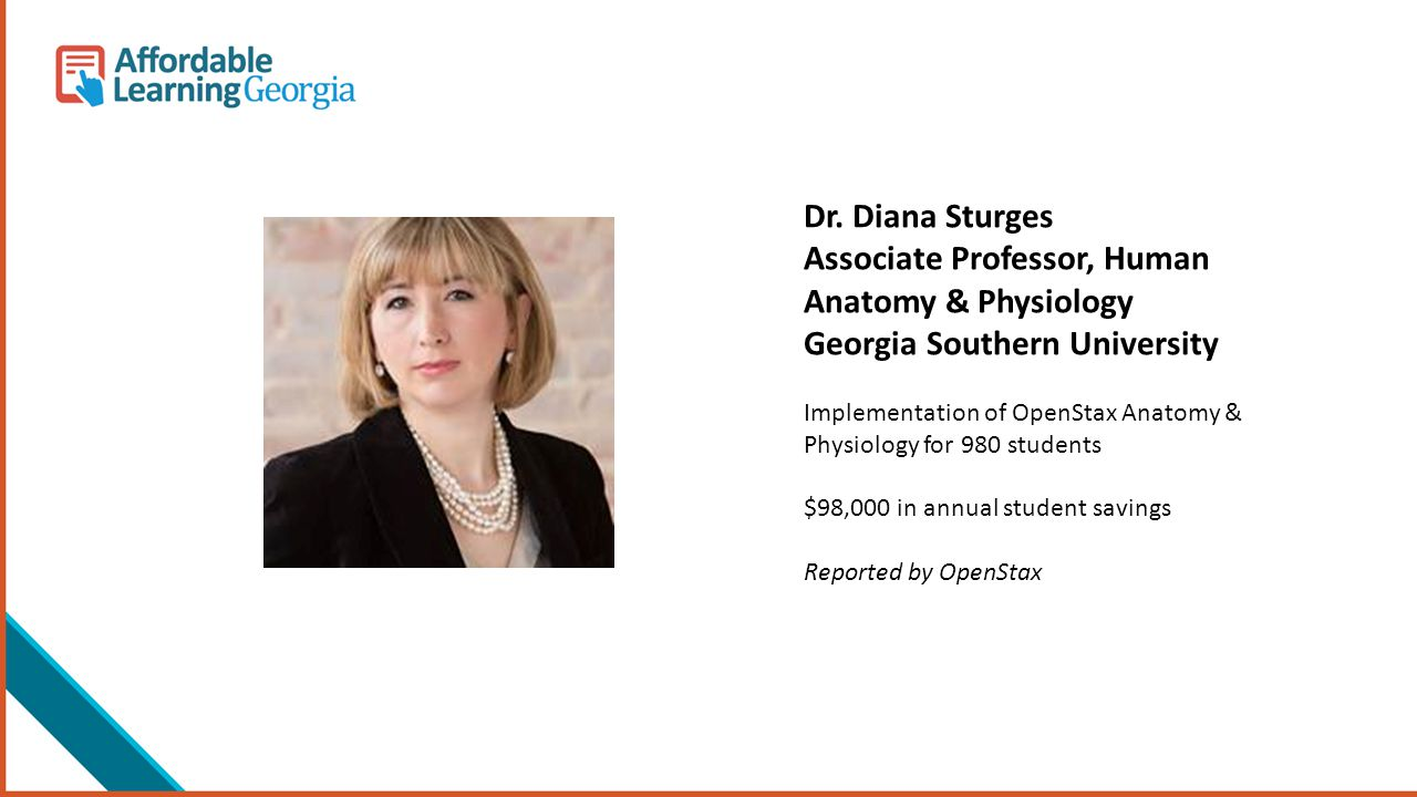 Dr. Diana Sturges Associate Professor, Human Anatomy & Physiology Georgia Southern University Implementation of OpenStax Anatomy & Physiology for 980