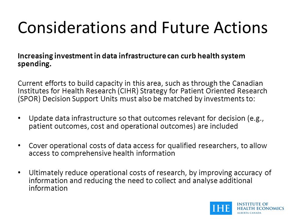 Considerations and Future Actions Increasing investment in data infrastructure can curb health system spending.