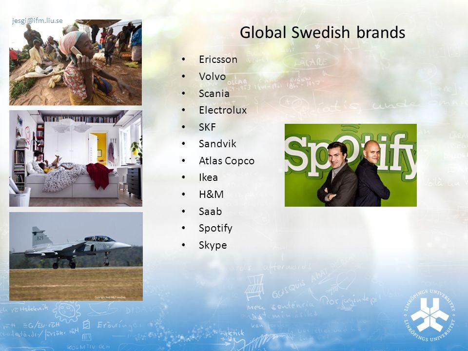 Global Swedish brands Ericsson Volvo Scania Electrolux SKF Sandvik Atlas Copco Ikea H&M Saab Spotify Skype