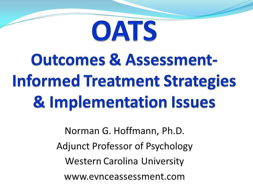 Norman G. Hoffmann, Ph.D. Adjunct Professor of Psychology Western Carolina University www.evnceassessment.com