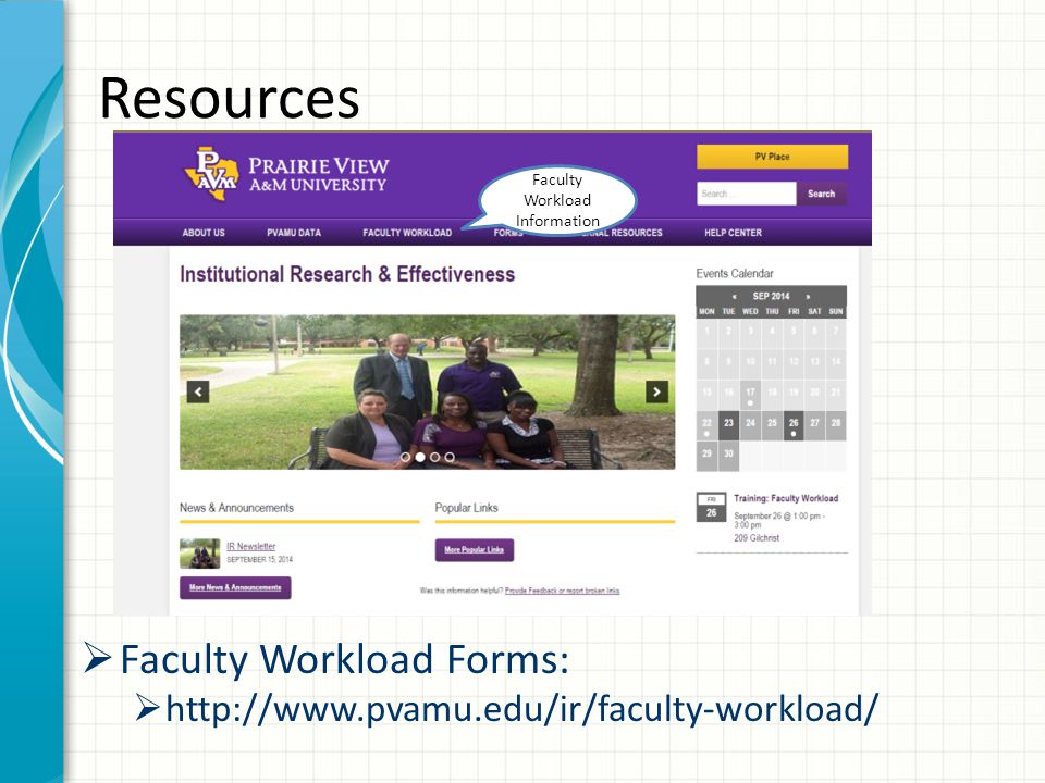 Resources Faculty Workload Information  Faculty Workload Forms:  http://www.pvamu.edu/ir/faculty-workload/
