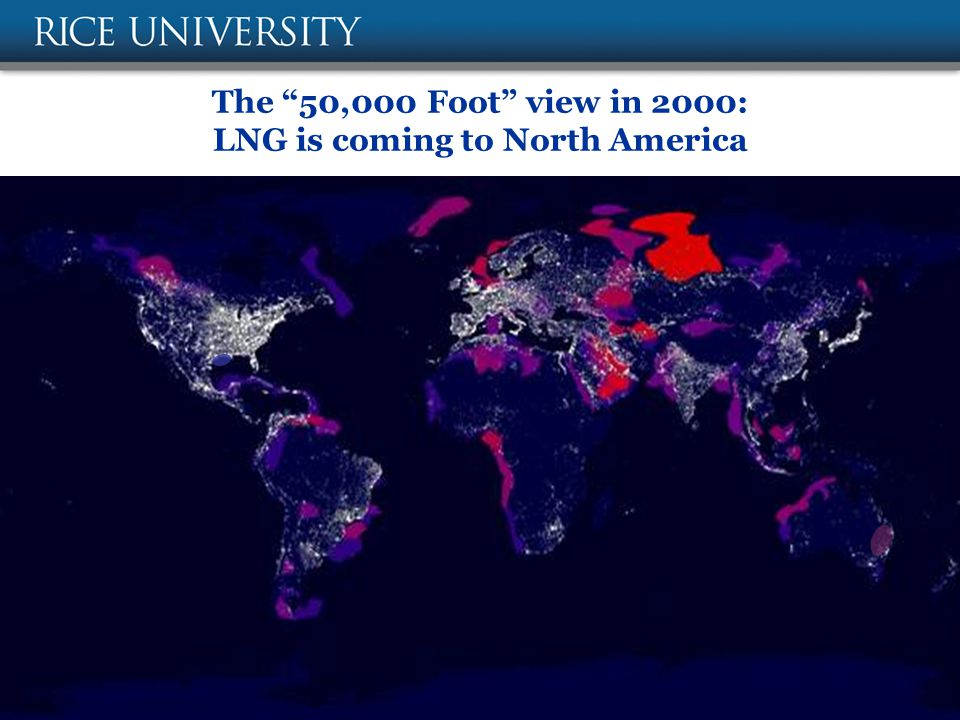 The 50,000 Foot view in 2000: LNG is coming to North America