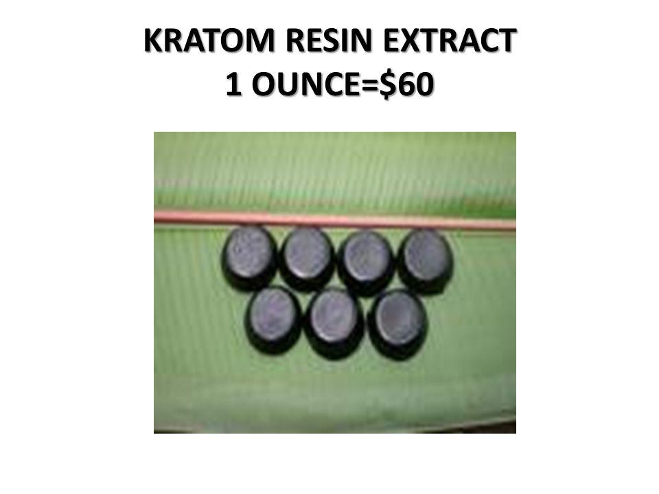 KRATOM RESIN EXTRACT 1 OUNCE=$60