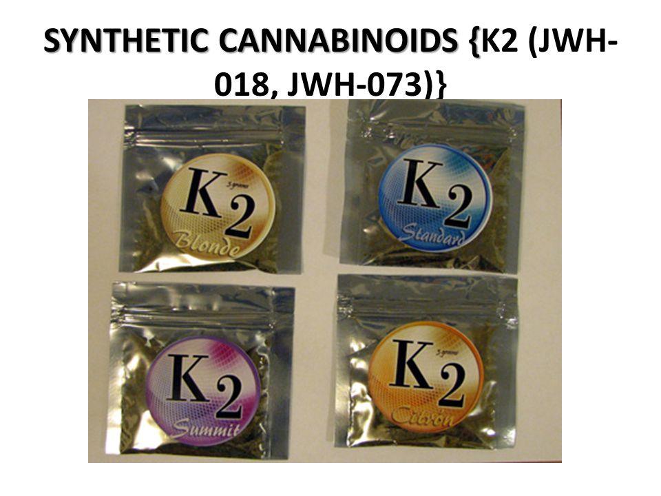 SYNTHETIC CANNABINOIDS { SYNTHETIC CANNABINOIDS {K2 (JWH- 018, JWH-073)}