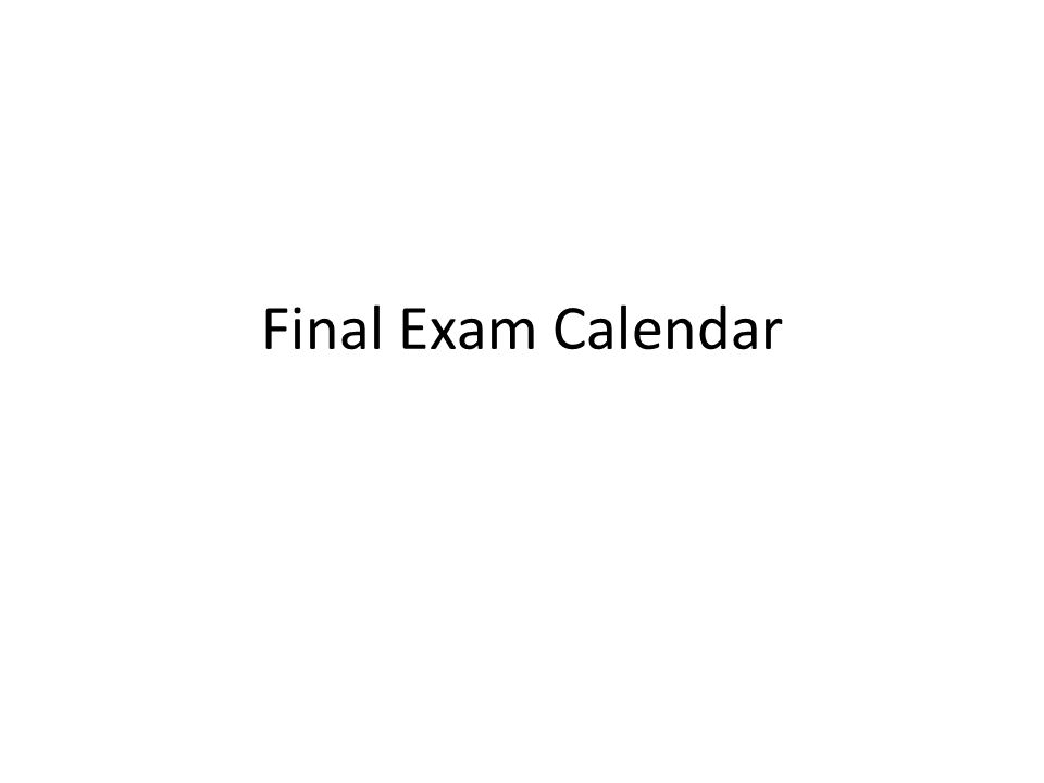 Final Exam Calendar