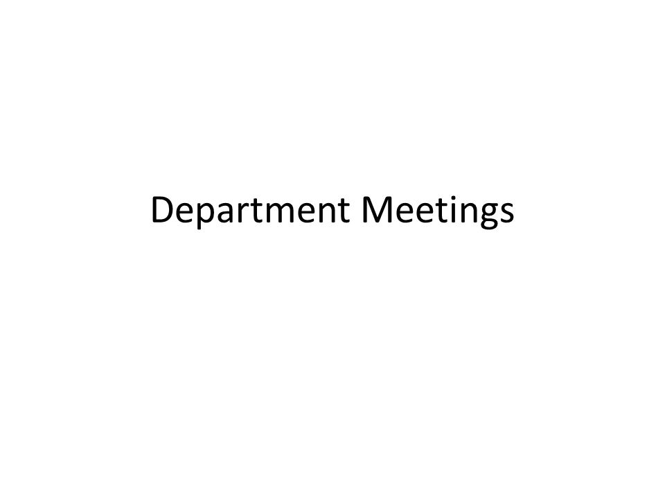 Department Meetings