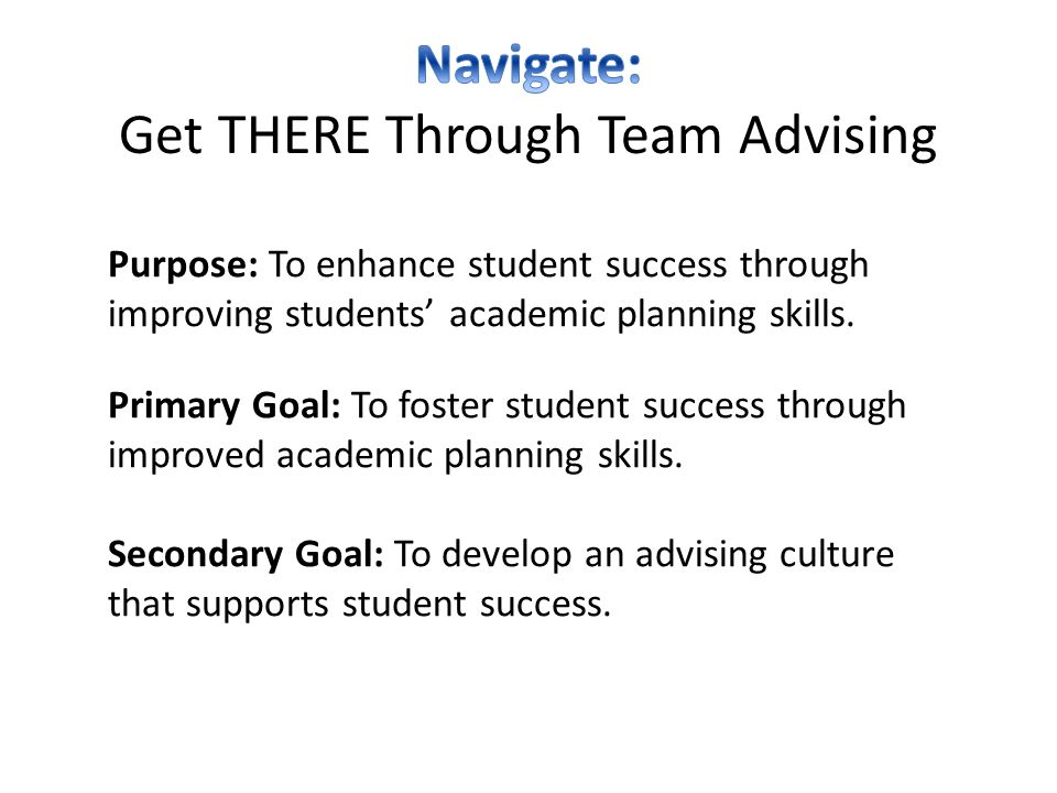 Purpose: To enhance student success through improving students' academic planning skills.