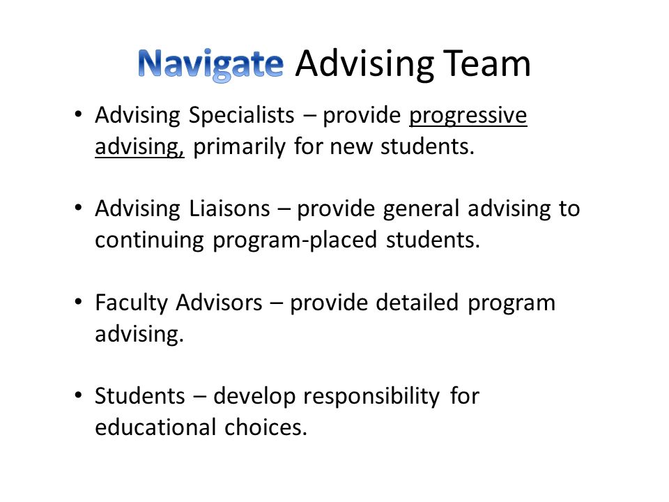 Advising Specialists – provide progressive advising, primarily for new students.