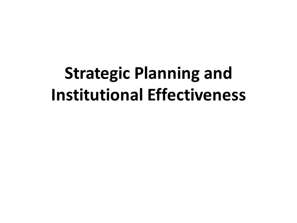 Strategic Planning and Institutional Effectiveness